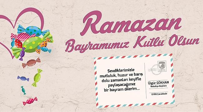 Belediye Başkanı Sayın Ülgür Gökhan'ın Ramazan Bayramı Kutlama Mesajı...
